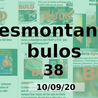 Desmontando Bulos 38 (10/09/20)