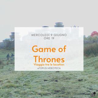 Game of Thrones - Viaggio tra le location