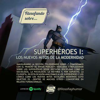 Superheroes I: los nuevos mitos de la modernidad