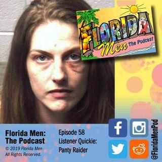 E058 - Listener Quickie: Panty Raider