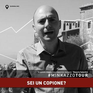 #010 - SEI UN COPIONE? - #MINKAZZOTOUR - Pensaci.