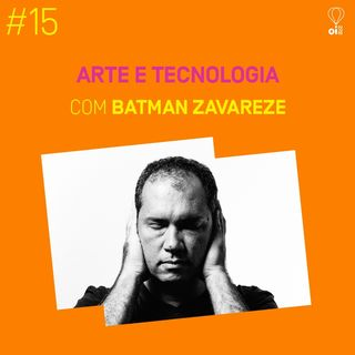 #15 - Batman Zavareze