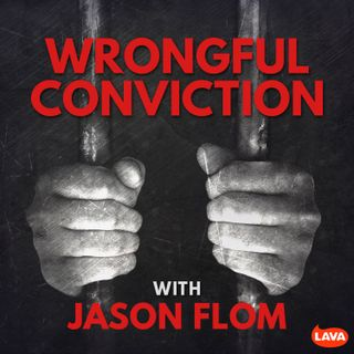 Wrongful Conviction with Jason Flom - Season 6 Trailer