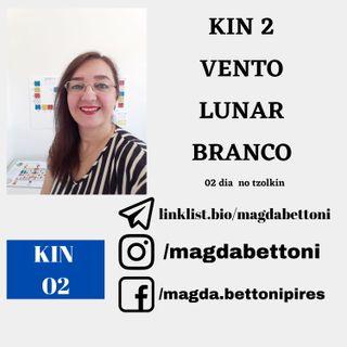 KIN 2 - VENTO LUNAR BRANCO - 1ª Onda Encantada do Tzolkin