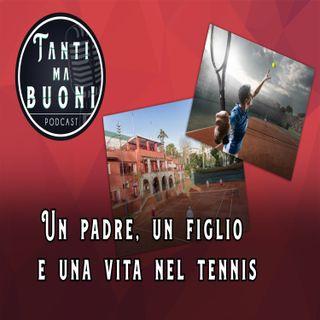 ep.10 - Un padre, un figlio e una vita nel tennis
