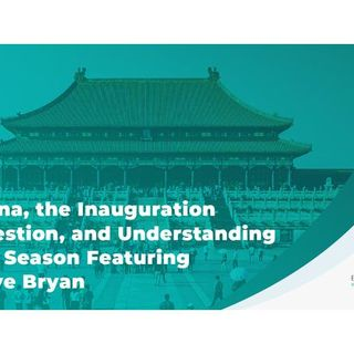 China, the Inauguration Question, and Understanding the Season ft. Dave Bryan