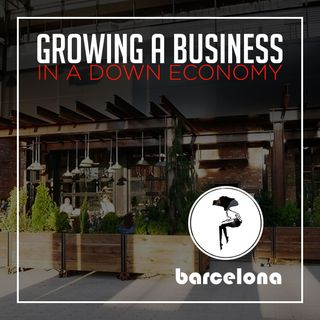 153. How To Grow a Business in a Down Economy  Barcelona Wine Bar