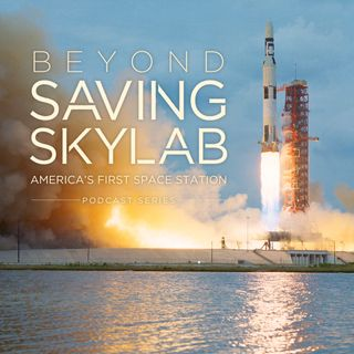Beyond Saving Skylab - Chuck Lewis, Retired Man-Systems Engineer, NASA