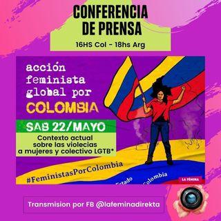 Conferencia de Prensa - Acción Feminista Global por Colombia (Grabado en directo)