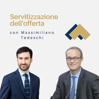 Servitizzazione dell'offerta con Massimiliano Tedeschi