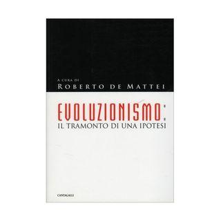 62 - Evoluzionismo. Il tramonto di una ipotesi