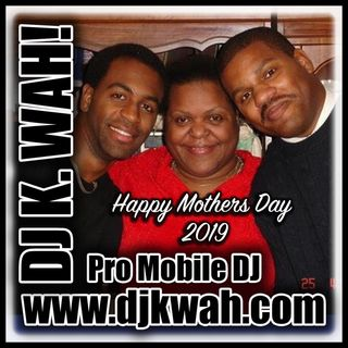 Happy Mothers' Day Mix 2019