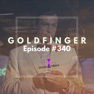 #340 | Goldfinger (1964)