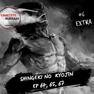 EP 6 EXTRA: Resumen de Shingeki no Kyojin episodios 64, 65 y 66