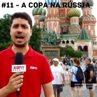 OCA#12 - A Copa na Rússia, com Tonhão Strini