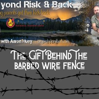 The Gift Behind the Barbed Wire Fence