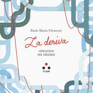 Paolo Maria Clemente legge un estratto di La Deriva (Edizioni Tlon 2020)