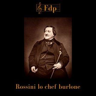 Rossini uno chef burlone