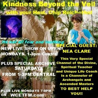 Kindness Beyond the Veil SPECIAL GUEST NEA CLARE!! Nea Clare is a Channel OF the Divine, Channeling a collective