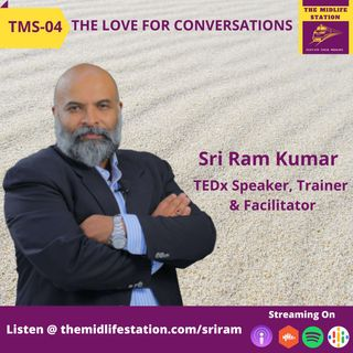 Love For Conversations with Sri Ram Kumar:TMS04