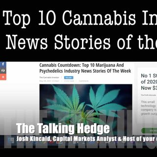 Top 10 Cannabis Industry News Stories of the Week (May 4, 2020)