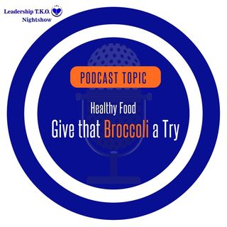 Healthy Food - Give That Broccoli a Try | Lakeisha McKnight | Fitness Friday