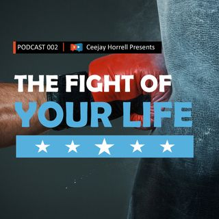 002 The Fight of Your Life