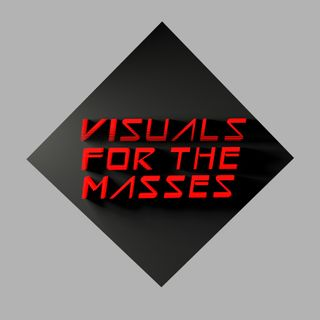 Visuals For The Masses