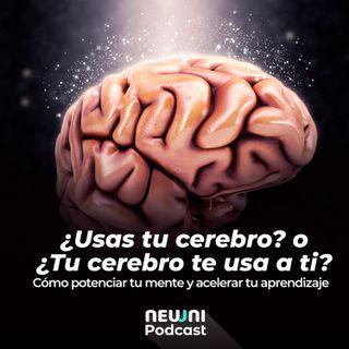 ¿Usas tu cerebro? o ¿Tu cerebro te usa a ti? - Neuuni Podcast con la Dra. Margarita Silvestre Oramas