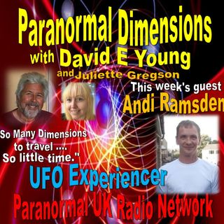 Paranormal Dimensions - UFO Experiencer Andi Ramsden
