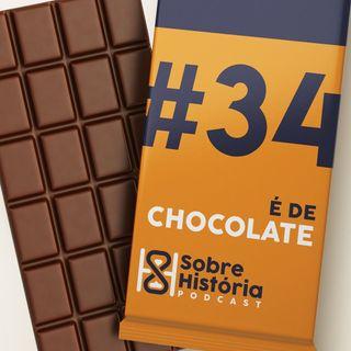SH 34 - É de chocolate!