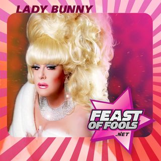 FOF #213 – That's Why the Lady Bunny is a Tramp