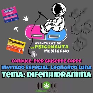 Aventuras de un Psiconauta Mexicano Difenhidramina