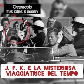 Kennedy e la misteriosa viaggiatrice del tempo