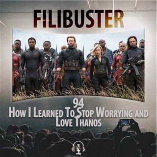 94 - How I Learned To Stop Worrying And Love Thanos