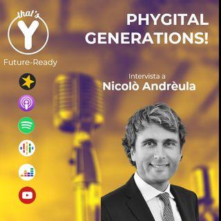 """Phygital Generation"" con Nicolò Andréula [Future-Ready]"