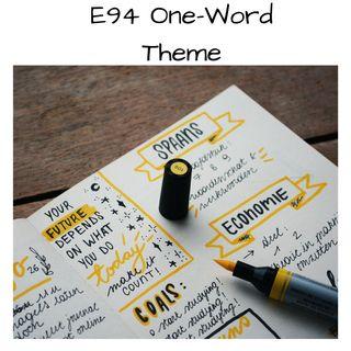 E94 One-Word Theme