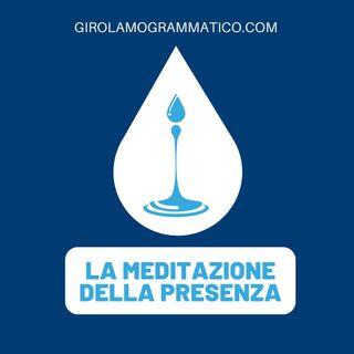 La meditazione della presenza