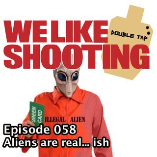 WLS Double Tap 058 - Aliens are real... ish