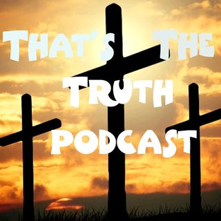That's The Truth Podcast