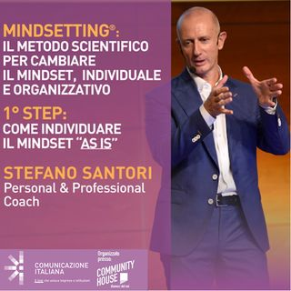 "6°Skills Journey | MINDSETTING Step1: Come individuare il Mindset ""as is"" 