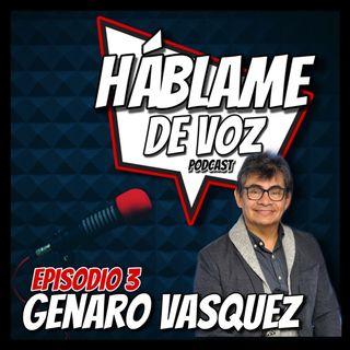 HDV Ep. 3 - Genaro Vasquez