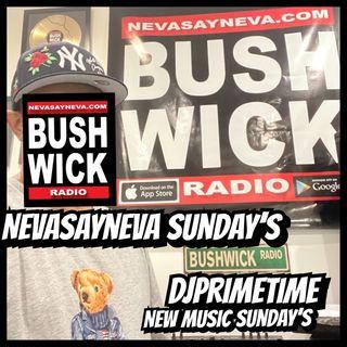DJPRIMETIME NEW MUSIC SUNDAY'S NEVASANEVA SUNDAYS