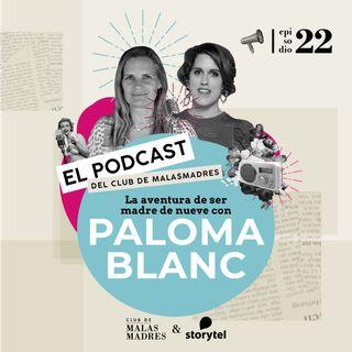 La aventura de ser madre de nueve con Paloma Blanc.