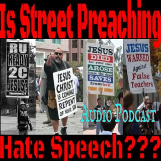Is Street Preaching Hate Speech?