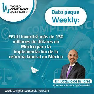 E37 Dato Weekly: EEUU invertirá más de 130 millones de dólares en México para la implementación de la reforma laboral en México