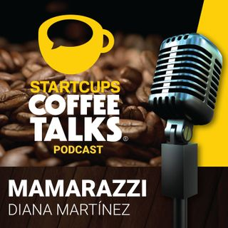Mamarazzi, Emprendiendo en Familia | STARTCUPS®