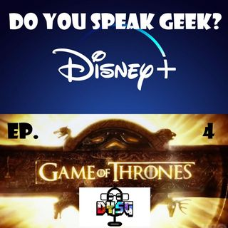 Episode 4 (Disney+, Games Of Thrones; Star Wars IX and more)
