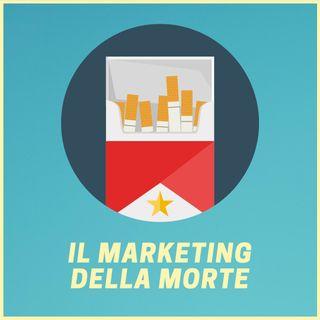 #45 - Il Marketing Della Morte: L'Industria del Tabacco