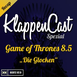 "Spezial: Game of Thrones 8.5 - ""Die Glocken"" Recap"